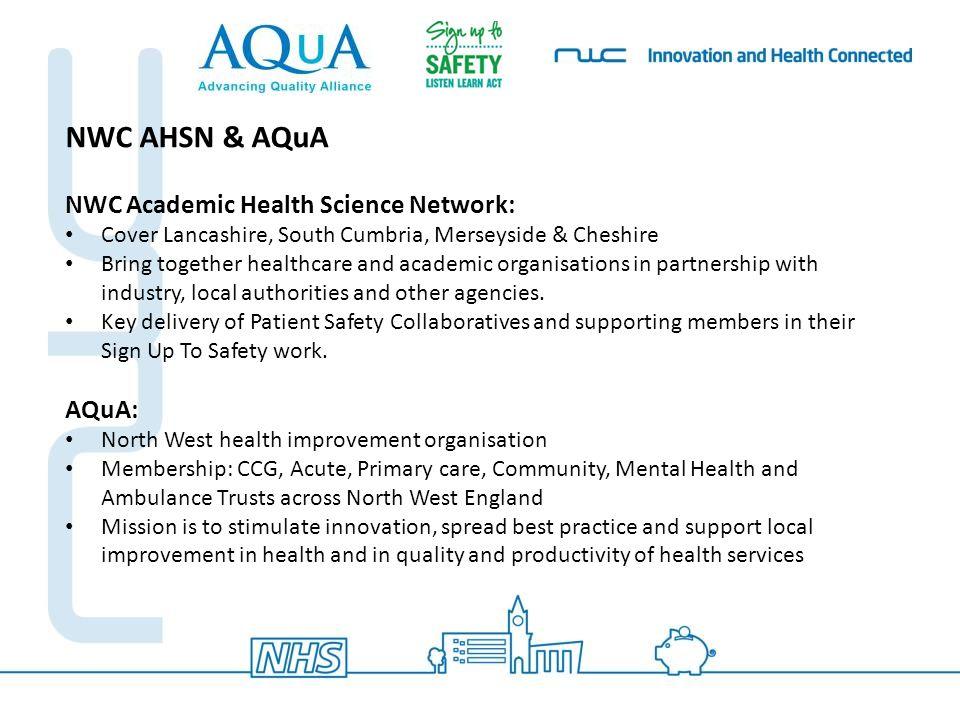 NWC AHSN & AQuA NWC Academic Health Science Network: AQuA: