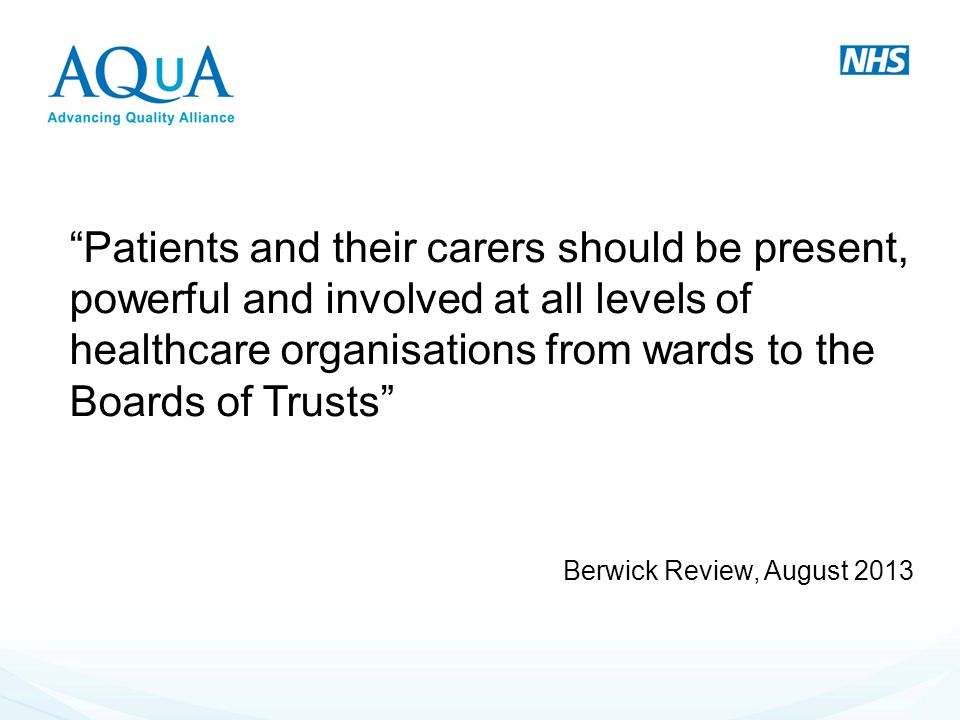 Patients and their carers should be present, powerful and involved at all levels of healthcare organisations from wards to the Boards of Trusts