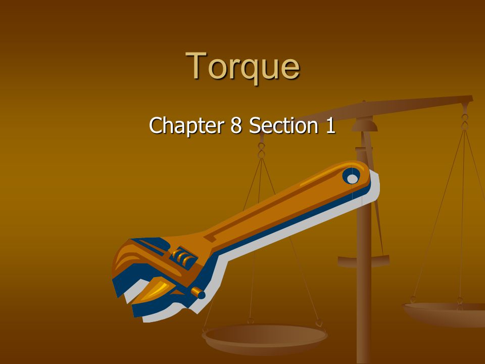 Torque Chapter 8 Section 1