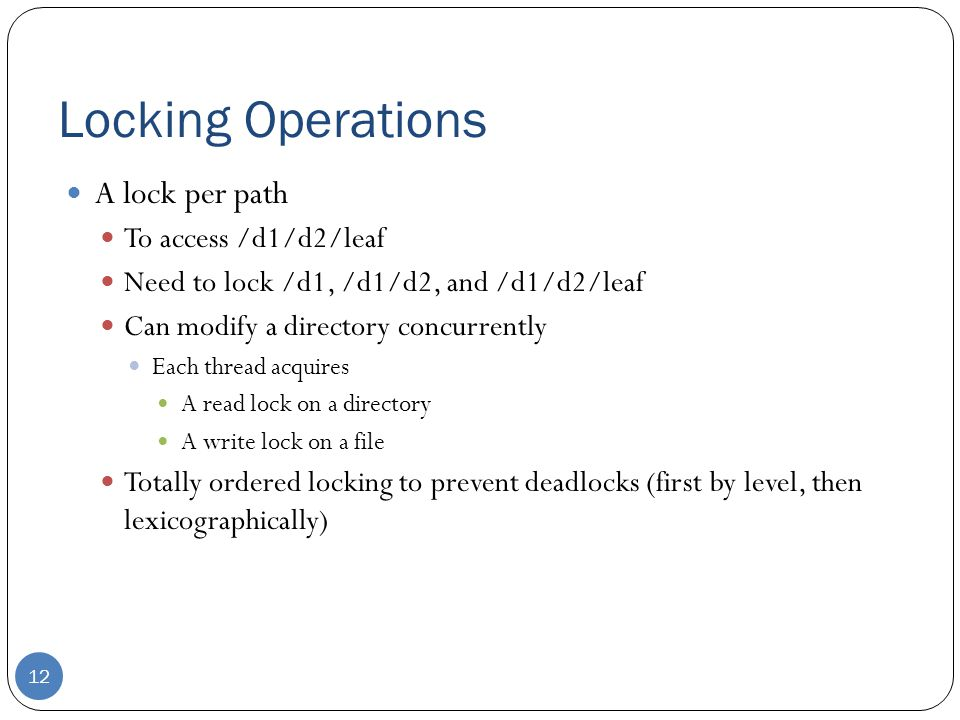 Locking Operations A lock per path To access /d1/d2/leaf