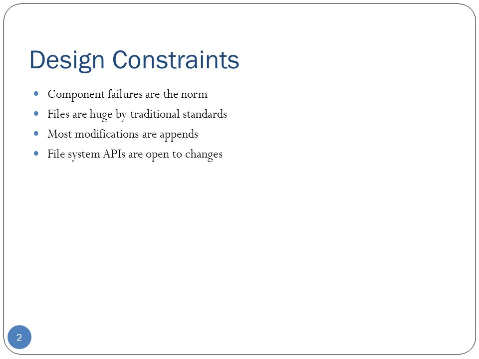 Design Constraints Component failures are the norm