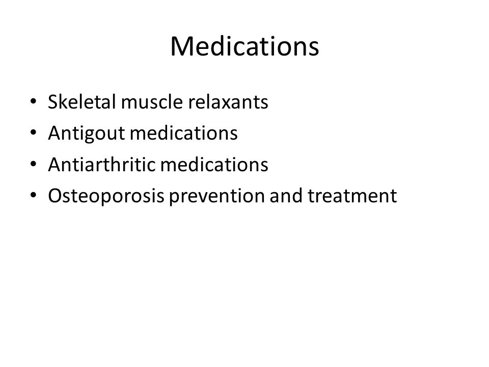 Medications Skeletal muscle relaxants Antigout medications