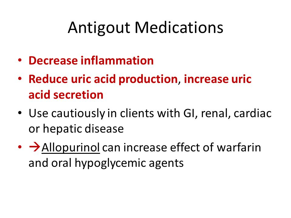 Antigout Medications Decrease inflammation