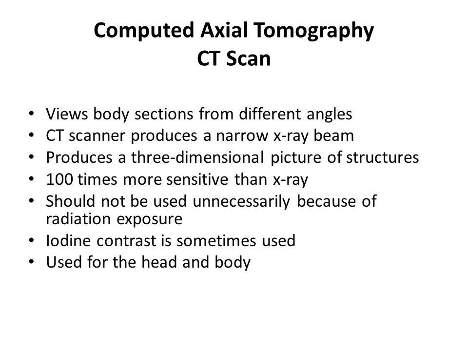 Computed Axial Tomography CT Scan