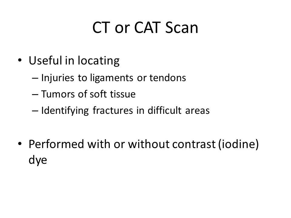 CT or CAT Scan Useful in locating