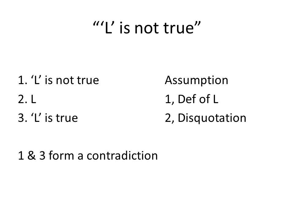 'L' is not true 1. 'L' is not true Assumption 2.