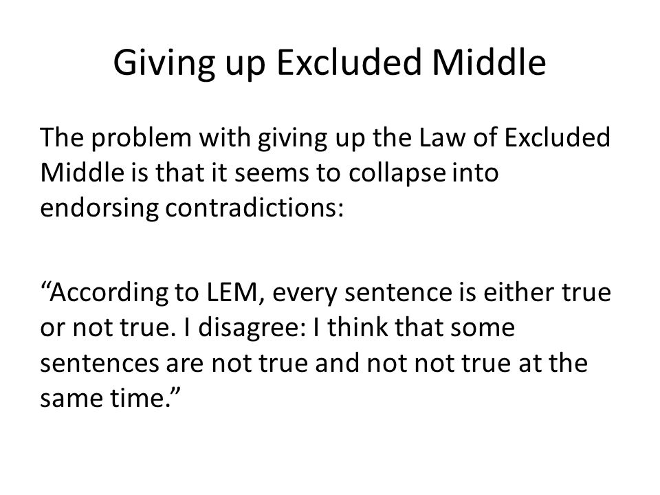 Giving up Excluded Middle
