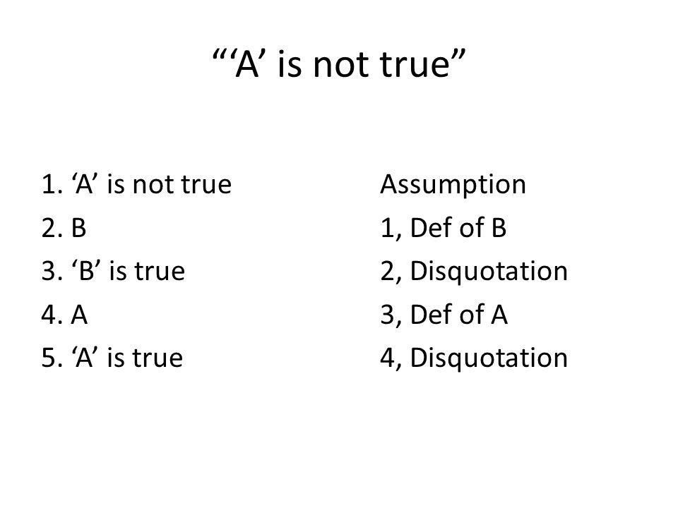'A' is not true 1. 'A' is not true Assumption 2.