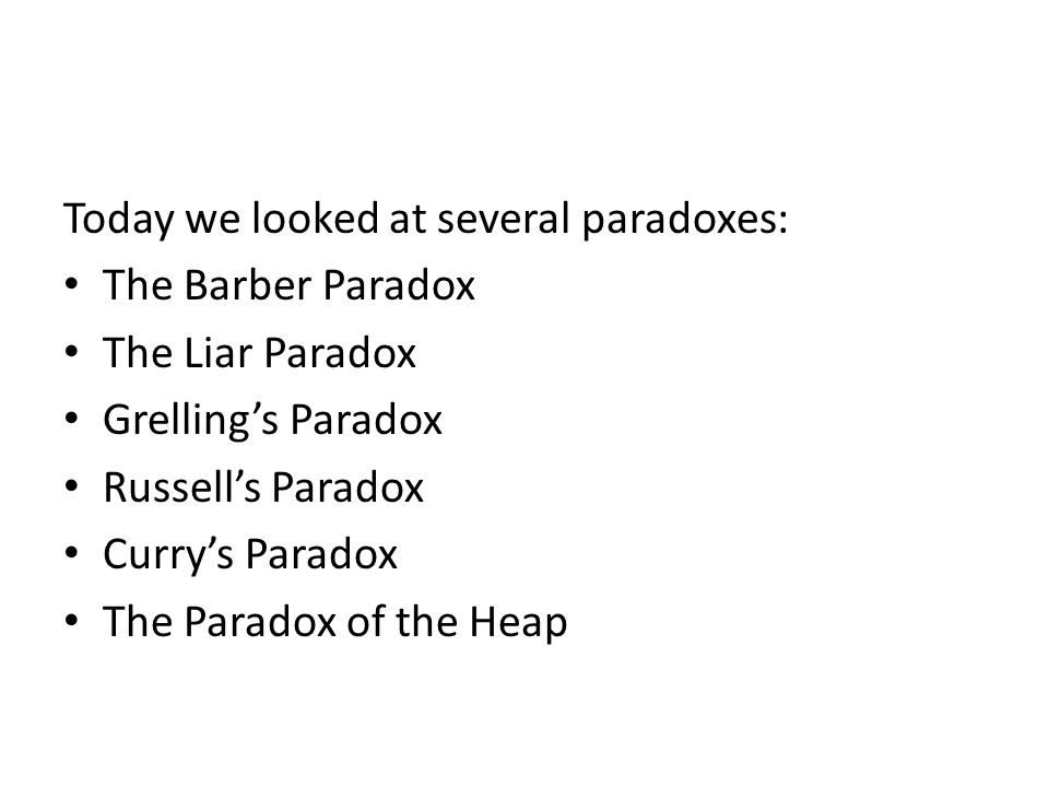 Today we looked at several paradoxes: