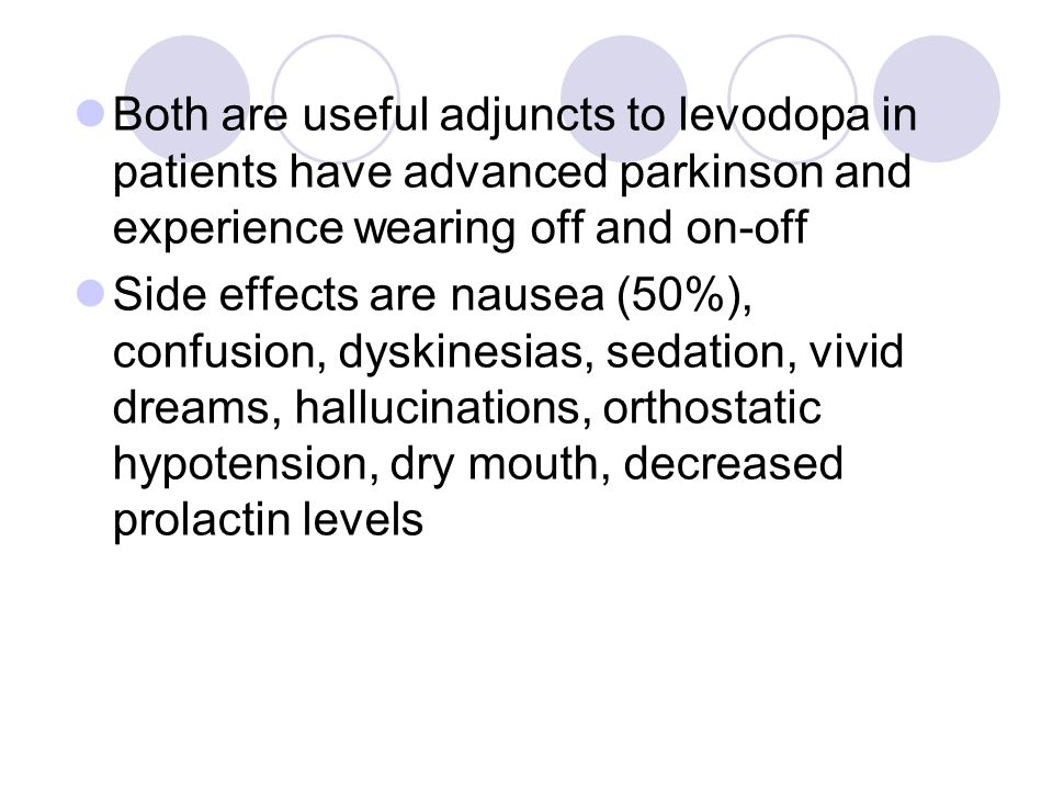 Both are useful adjuncts to levodopa in patients have advanced parkinson and experience wearing off and on-off