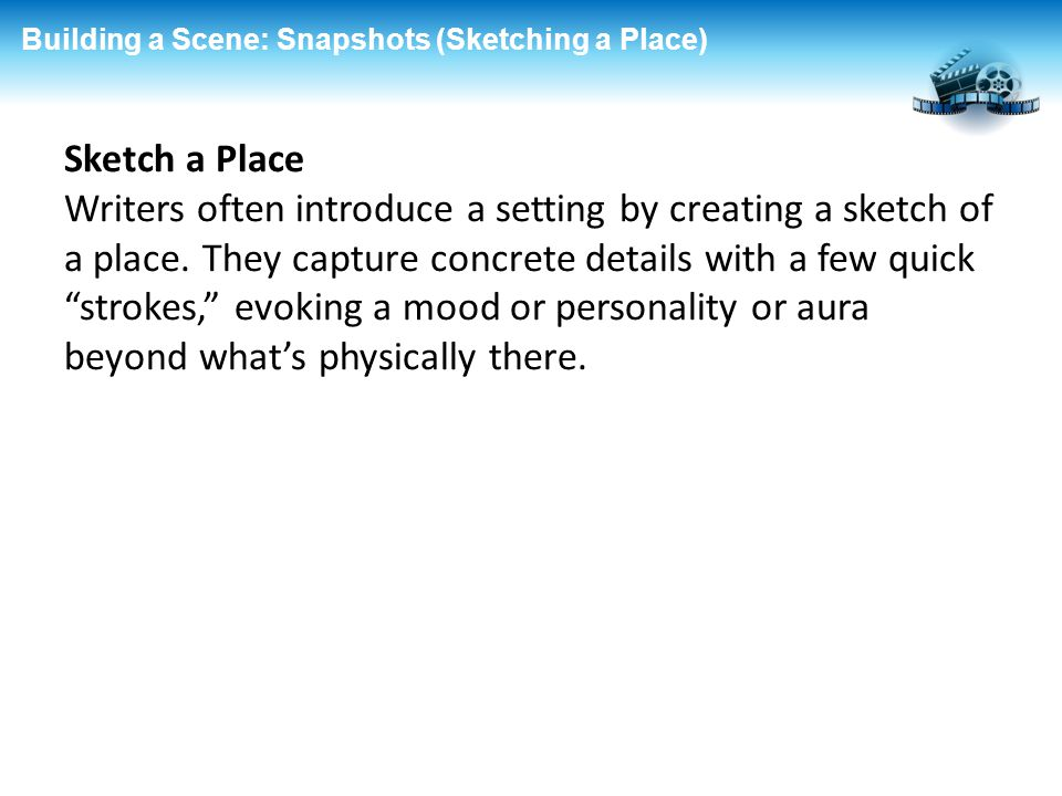 Building a Scene: Snapshots (Sketching a Place)