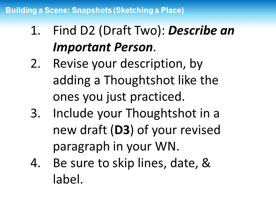 Find D2 (Draft Two): Describe an Important Person.