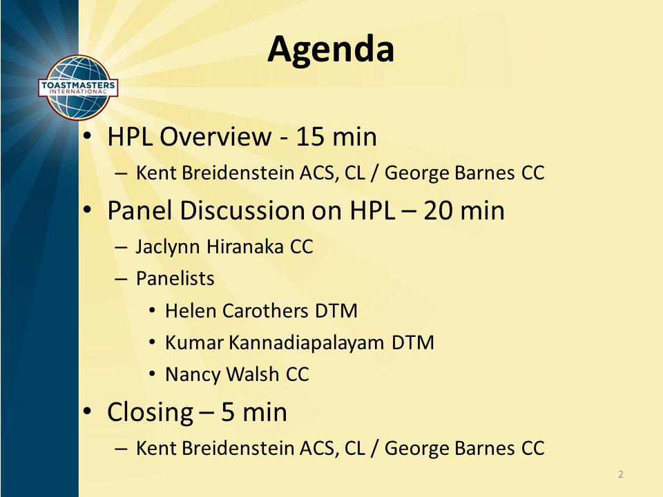 Agenda HPL Overview - 15 min Panel Discussion on HPL – 20 min