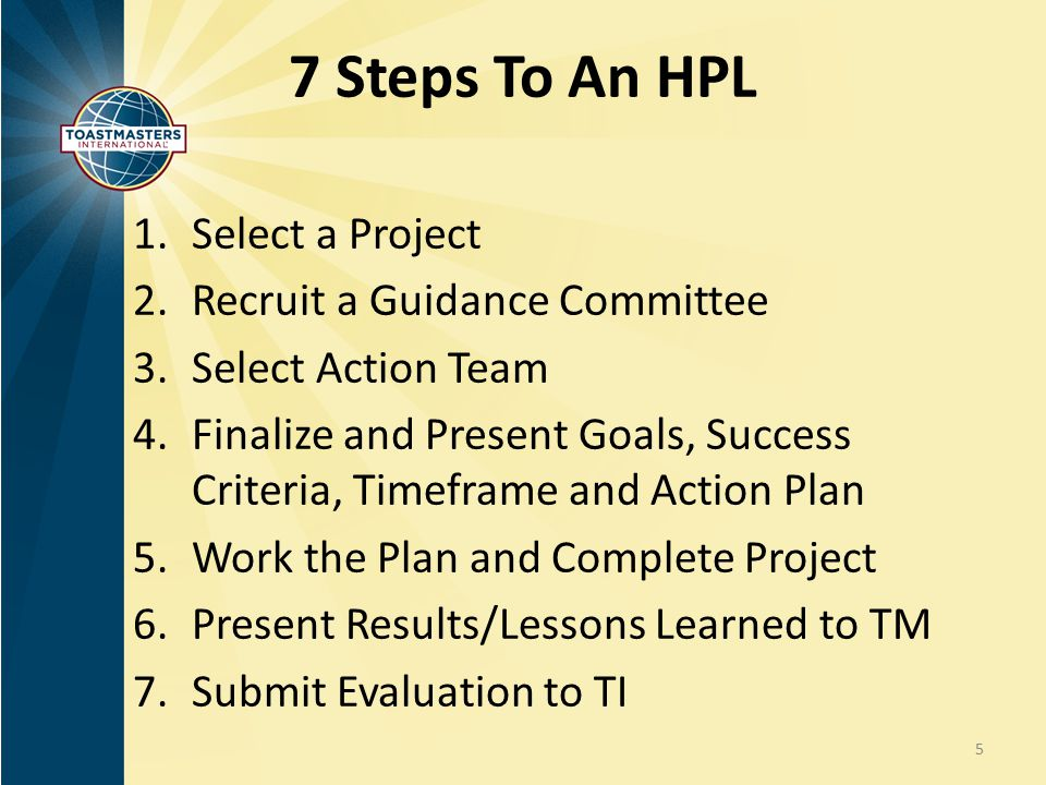 7 Steps To An HPL Select a Project Recruit a Guidance Committee