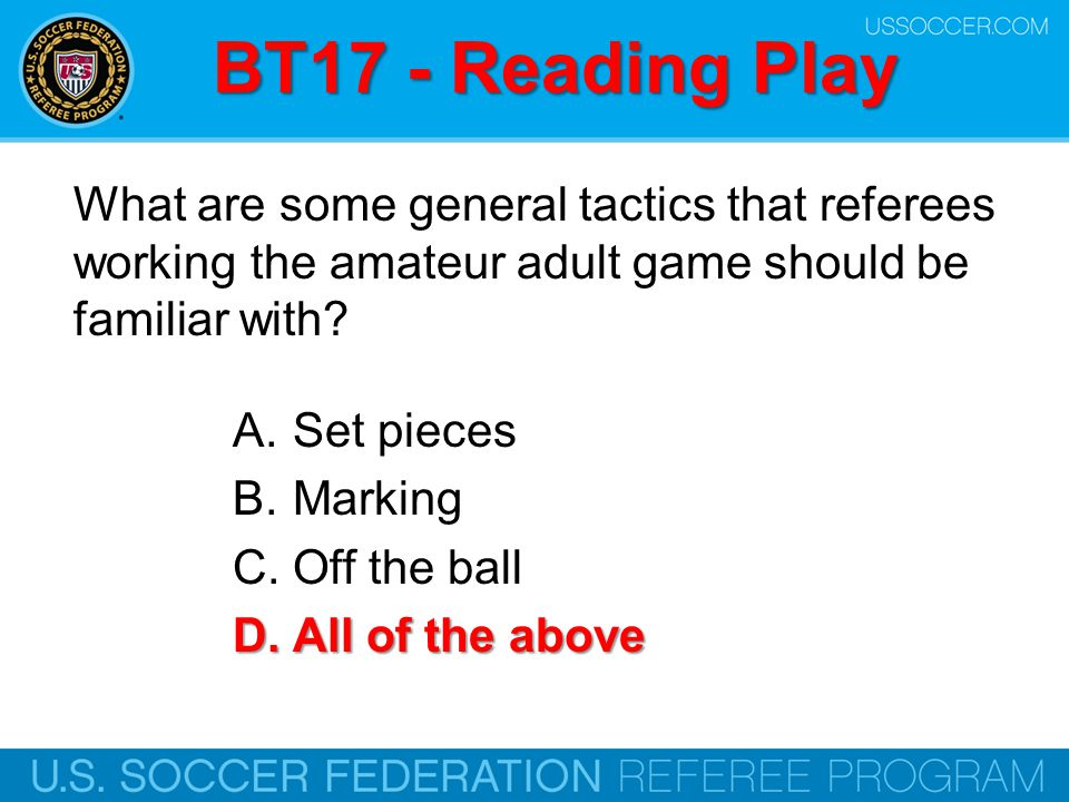 BT17 - Reading Play What are some general tactics that referees working the amateur adult game should be familiar with