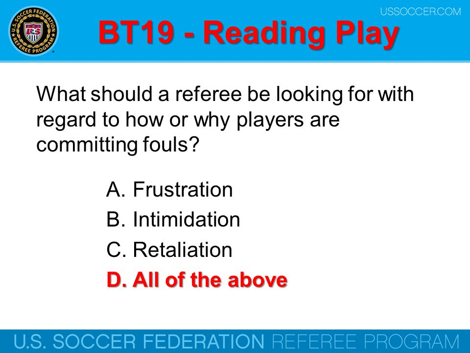 BT19 - Reading Play What should a referee be looking for with regard to how or why players are committing fouls
