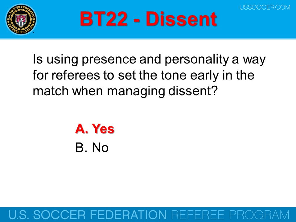BT22 - Dissent Is using presence and personality a way for referees to set the tone early in the match when managing dissent