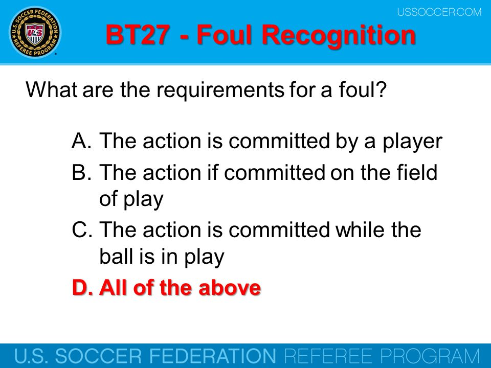 BT27 - Foul Recognition What are the requirements for a foul