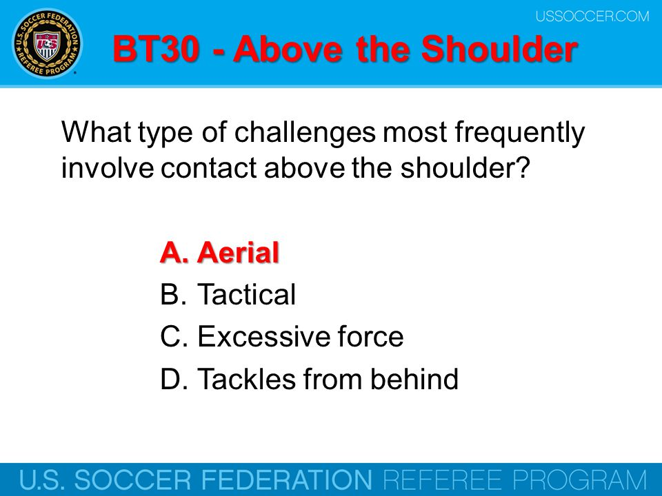 BT30 - Above the Shoulder What type of challenges most frequently involve contact above the shoulder
