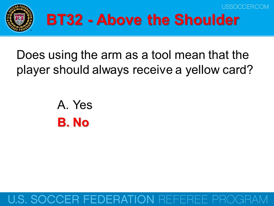BT32 - Above the Shoulder Does using the arm as a tool mean that the player should always receive a yellow card