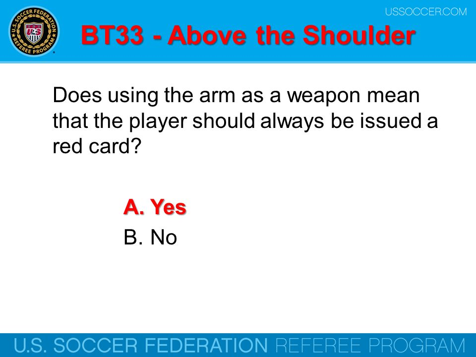 BT33 - Above the Shoulder Does using the arm as a weapon mean that the player should always be issued a red card