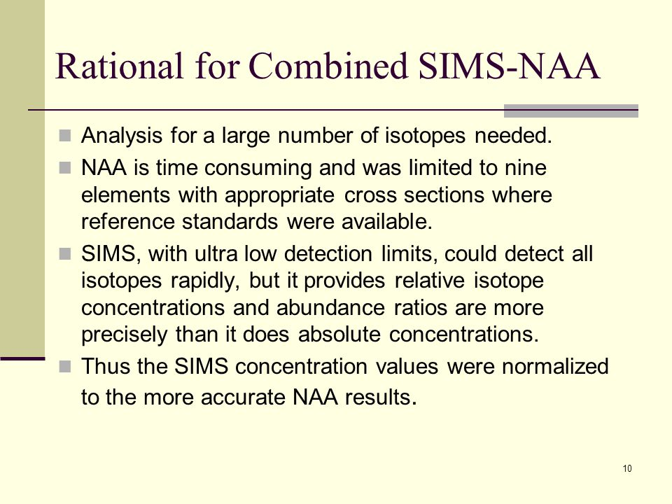 Rational for Combined SIMS-NAA