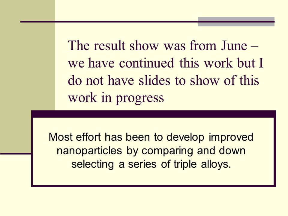 The result show was from June – we have continued this work but I do not have slides to show of this work in progress