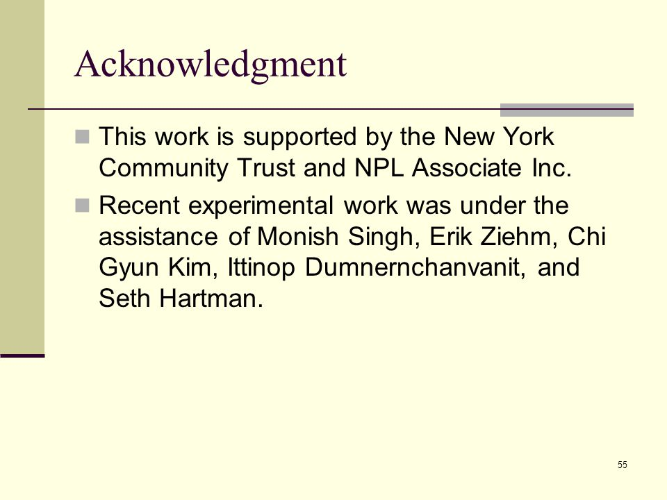 Acknowledgment This work is supported by the New York Community Trust and NPL Associate Inc.