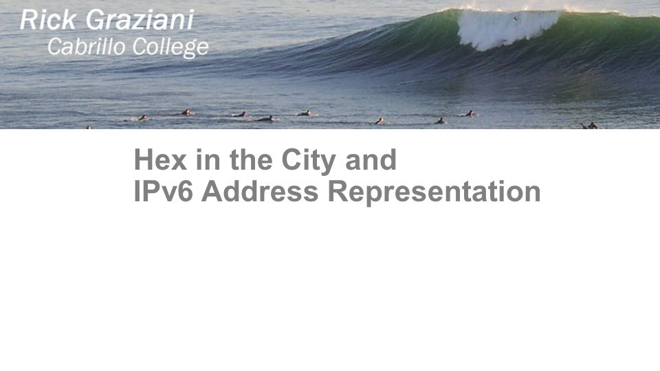 Hex in the City and IPv6 Address Representation