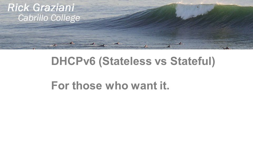 DHCPv6 (Stateless vs Stateful)