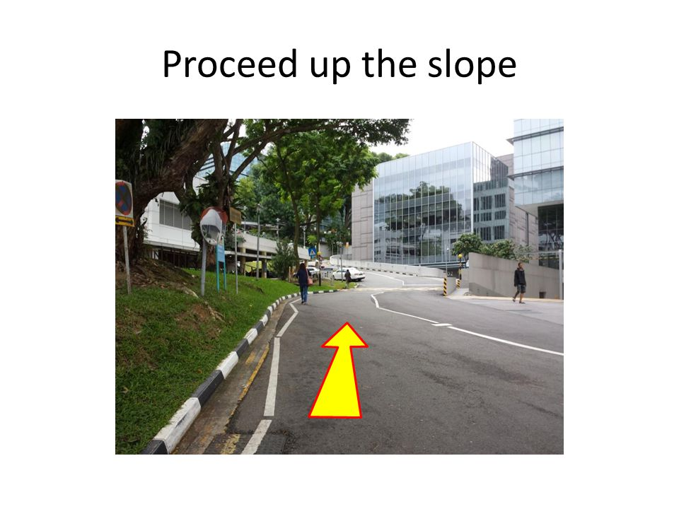 Proceed up the slope