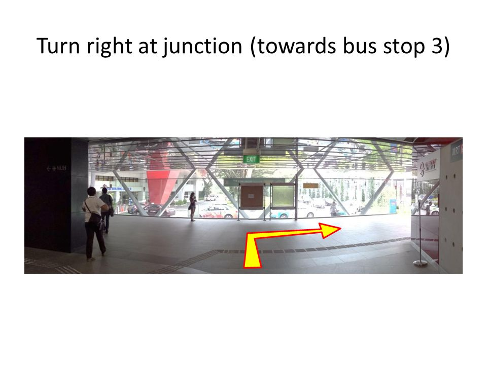 Turn right at junction (towards bus stop 3)