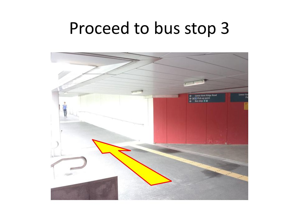 Proceed to bus stop 3