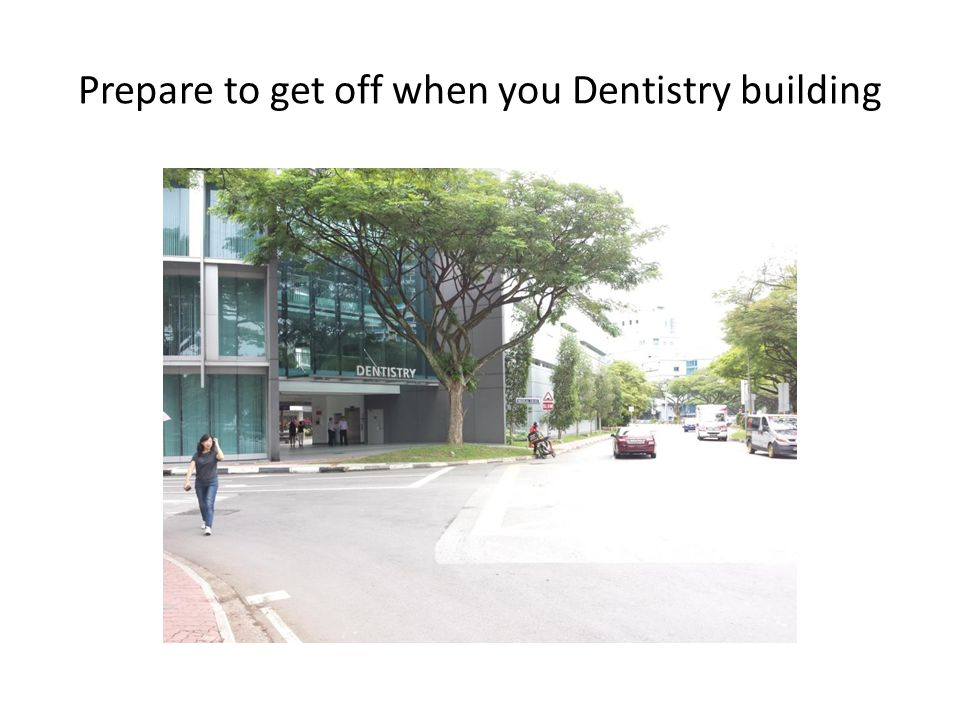 Prepare to get off when you Dentistry building