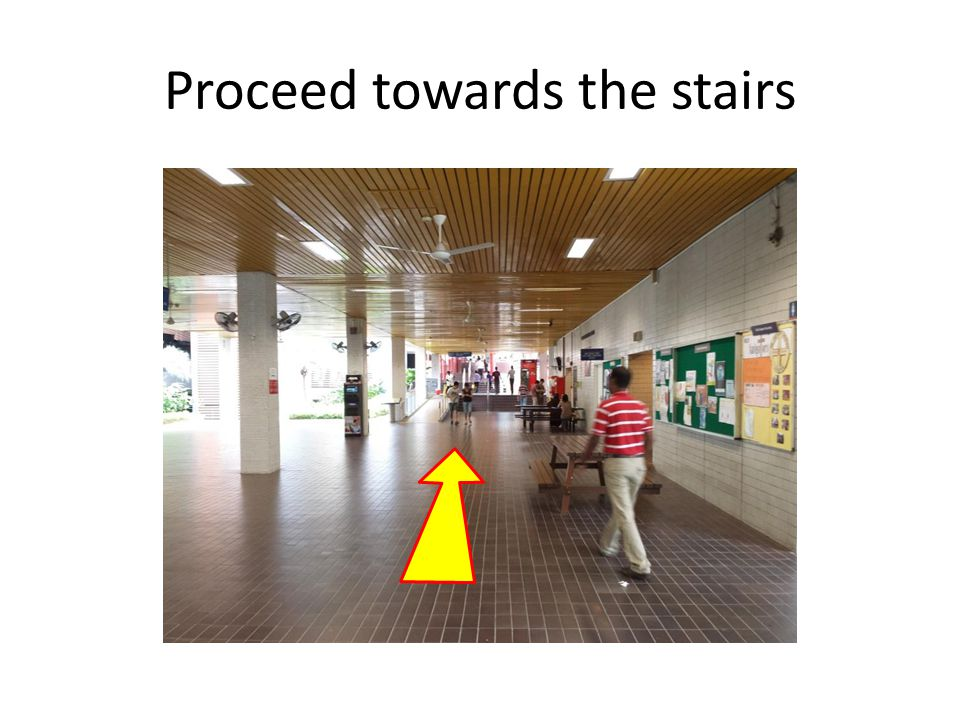 Proceed towards the stairs