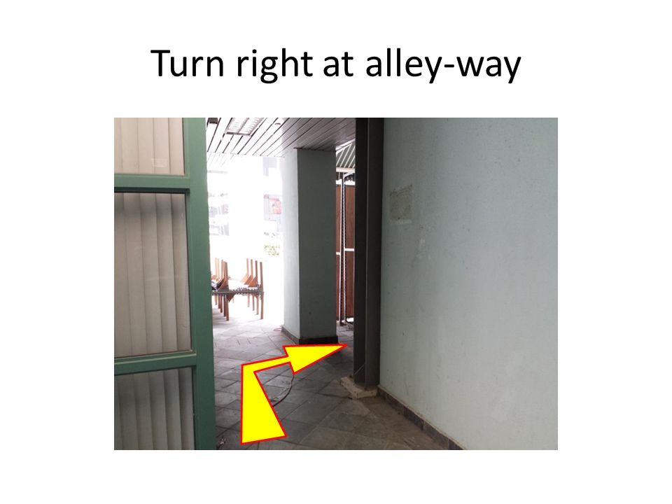Turn right at alley-way