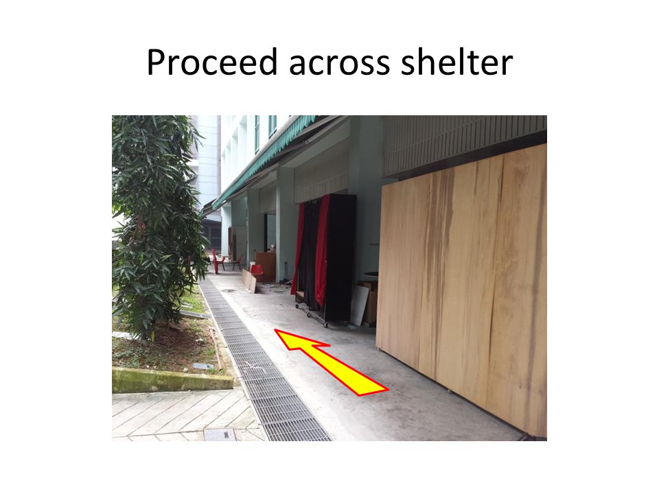 Proceed across shelter