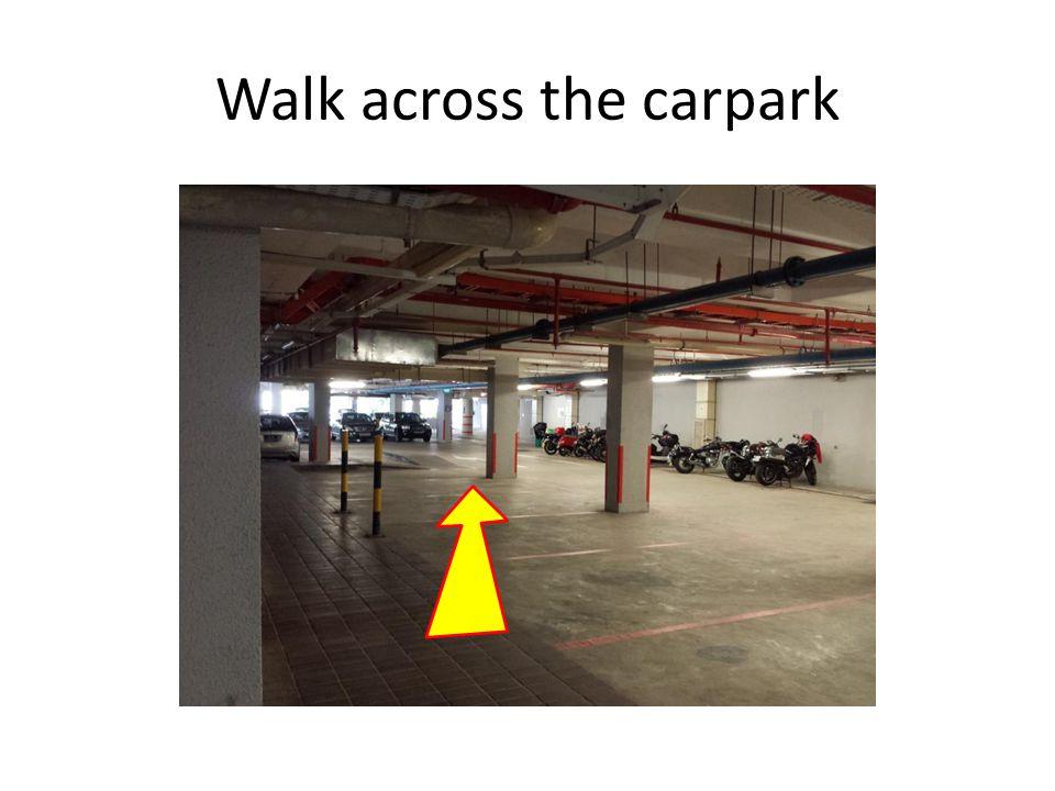 Walk across the carpark