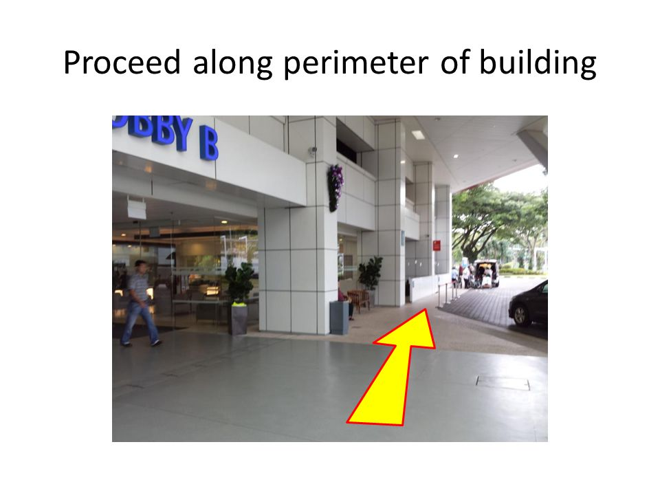 Proceed along perimeter of building