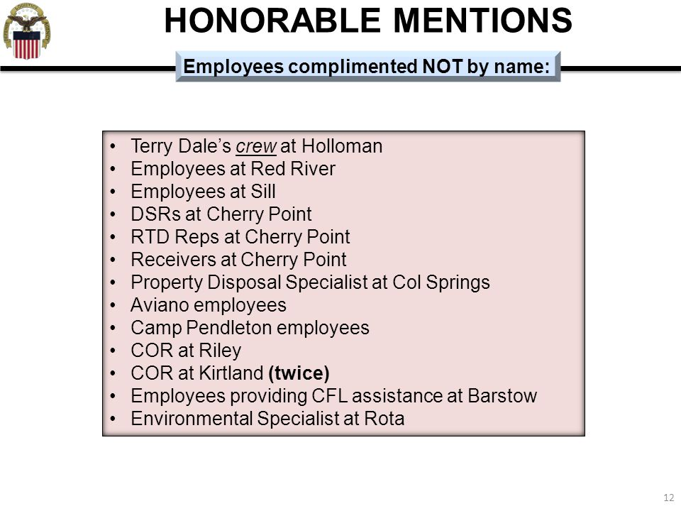 HONORABLE MENTIONS Employees complimented NOT by name:
