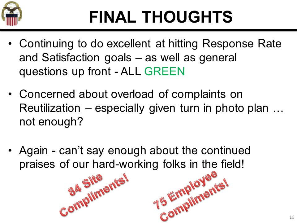 FINAL THOUGHTS Continuing to do excellent at hitting Response Rate and Satisfaction goals – as well as general questions up front - ALL GREEN.