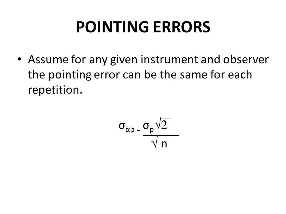POINTING ERRORS Assume for any given instrument and observer the pointing error can be the same for each repetition.