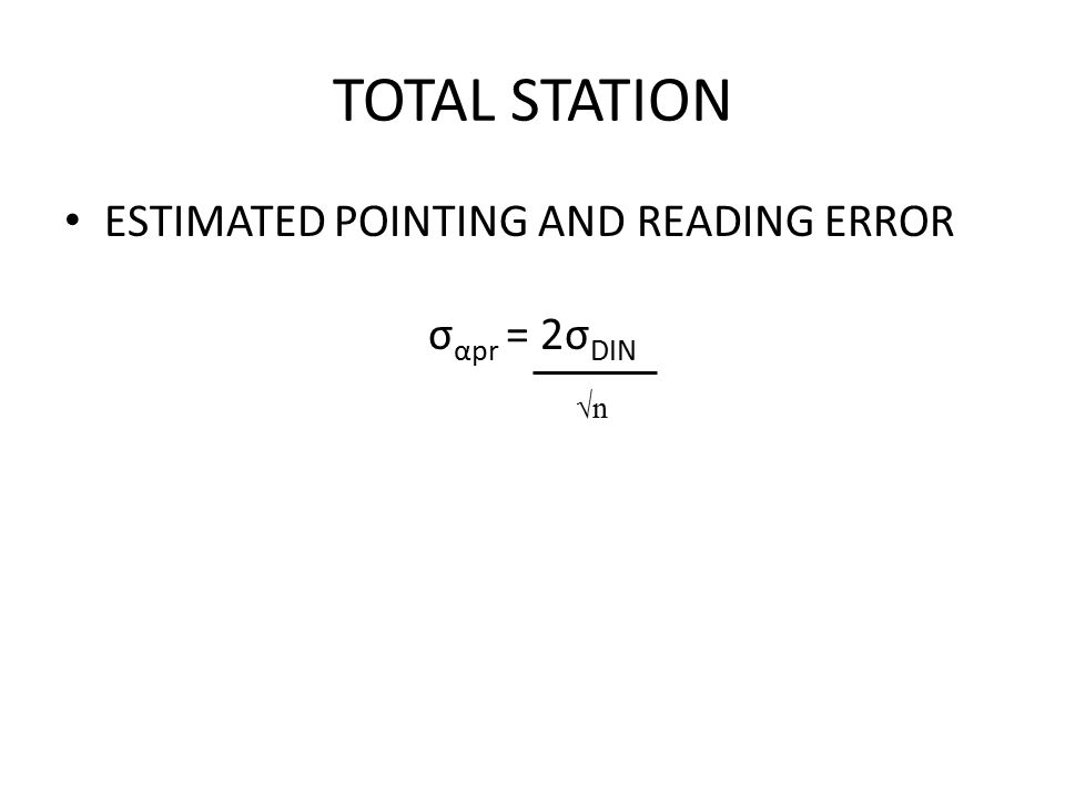 TOTAL STATION ESTIMATED POINTING AND READING ERROR σαpr = 2σDIN √n