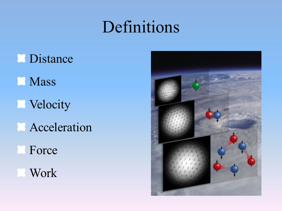 Definitions Distance Mass Velocity Acceleration Force Work