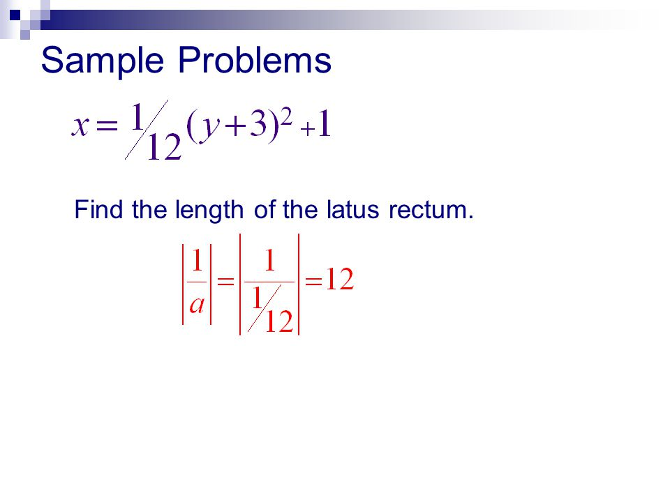 Sample Problems Find the length of the latus rectum.