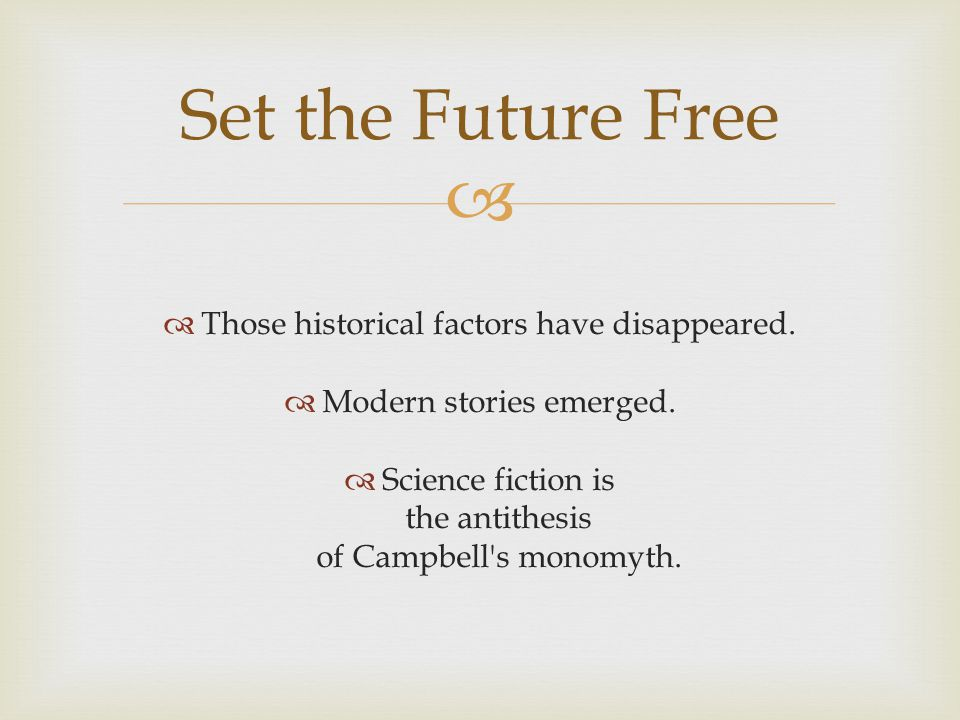 Set the Future Free Those historical factors have disappeared.
