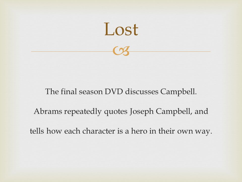 Lost The final season DVD discusses Campbell.