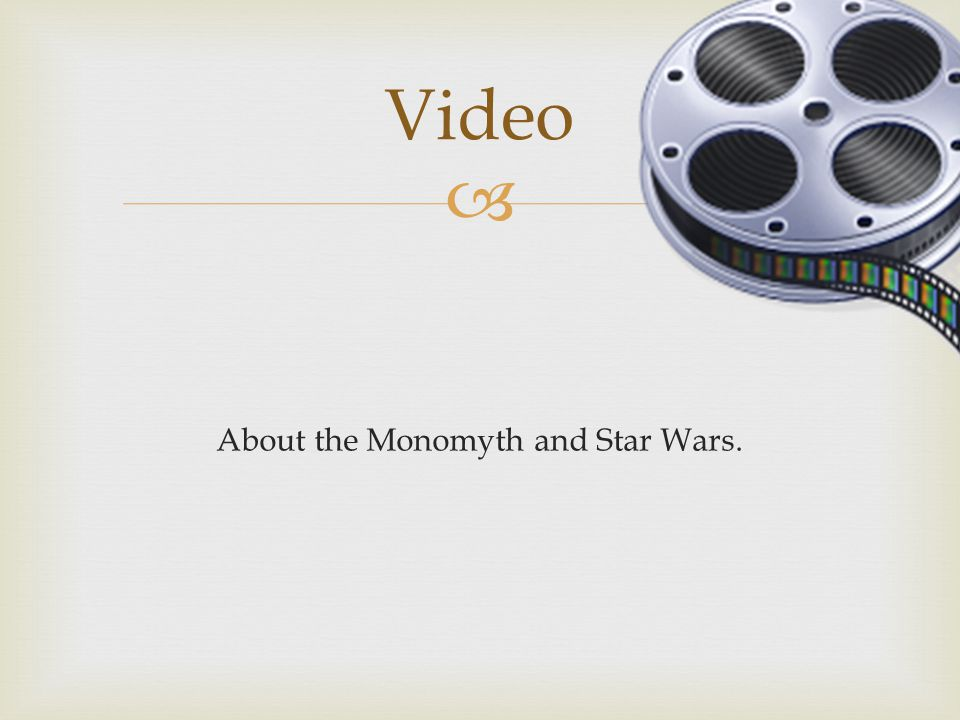 About the Monomyth and Star Wars.