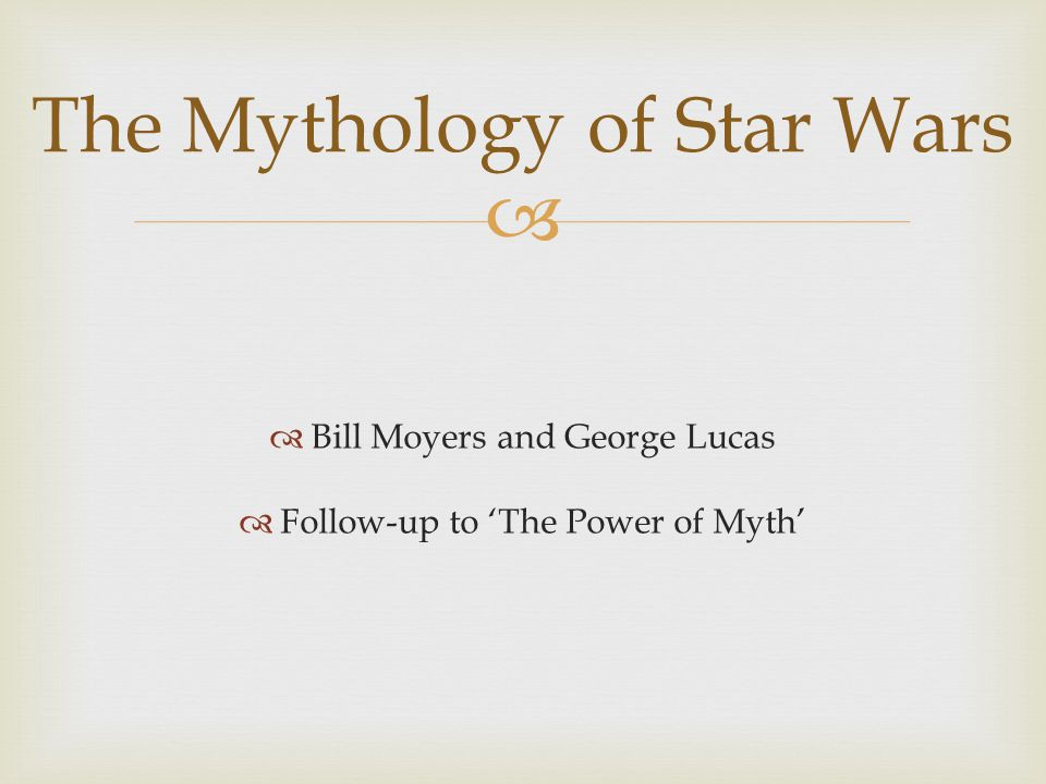 The Mythology of Star Wars