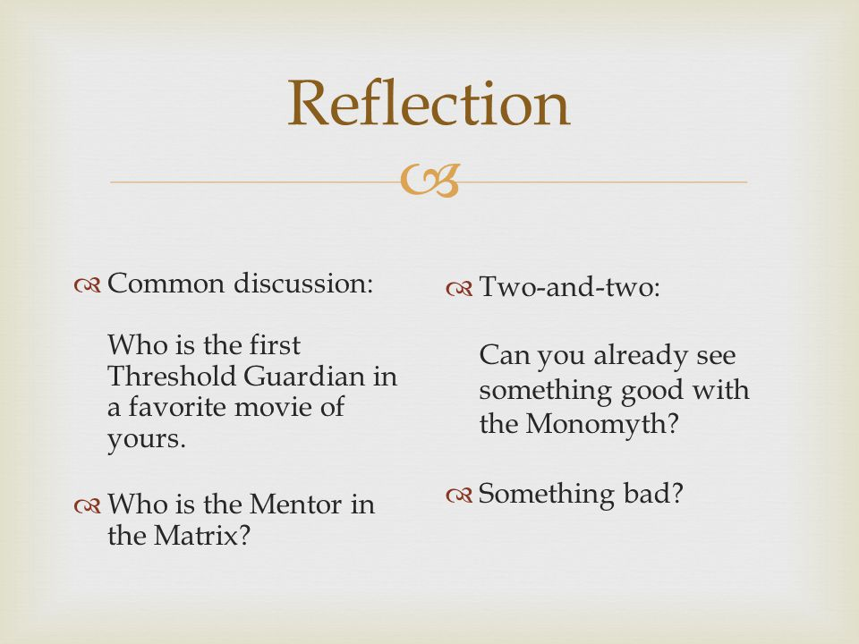 Reflection Common discussion: Who is the first Threshold Guardian in a favorite movie of yours.